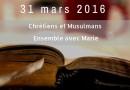 31 mars : Chrétiens et Musulmans autour de Marie